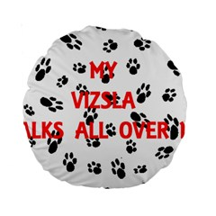 My Vizsla Walks On Me  Standard 15  Premium Round Cushions