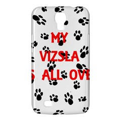 My Vizsla Walks On Me  Samsung Galaxy Mega 6.3  I9200 Hardshell Case