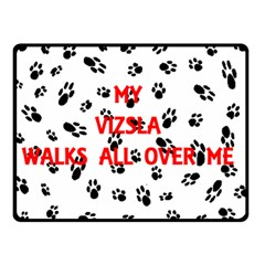 My Vizsla Walks On Me  Double Sided Fleece Blanket (Small)