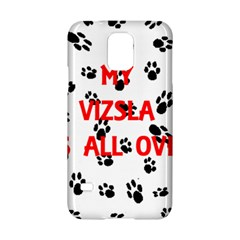 My Vizsla Walks On Me  Samsung Galaxy S5 Hardshell Case