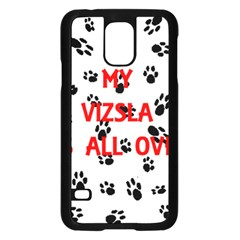 My Vizsla Walks On Me  Samsung Galaxy S5 Case (Black)