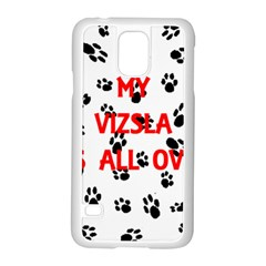 My Vizsla Walks On Me  Samsung Galaxy S5 Case (White)