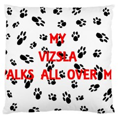 My Vizsla Walks On Me  Large Flano Cushion Case (One Side)