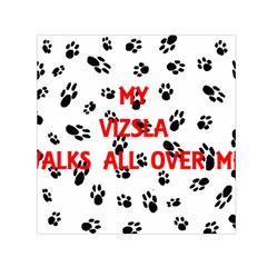 My Vizsla Walks On Me  Small Satin Scarf (Square)