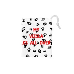 My Vizsla Walks On Me  Drawstring Pouches (XS)