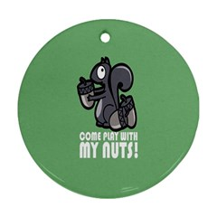 Pet Squirrel Green Nuts Ornament (Round)