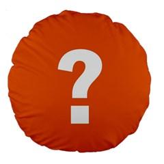 Question Mark Large 18  Premium Round Cushions