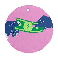 Money Round Ornament (Two Sides)