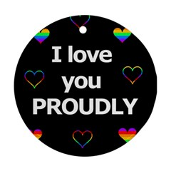Proudly love Ornament (Round)