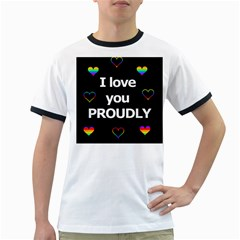 Proudly love Ringer T-Shirts