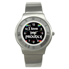Proudly love Stainless Steel Watch