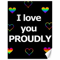 Proudly love Canvas 12  x 16