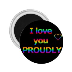 I love you proudly 2.25  Magnets