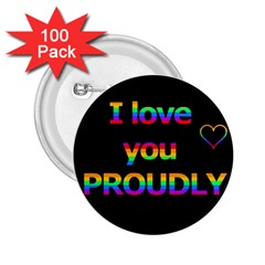 I love you proudly 2.25  Buttons (100 pack)