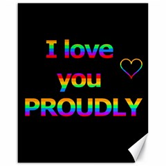 I love you proudly Canvas 16  x 20