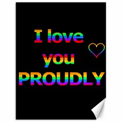 I love you proudly Canvas 18  x 24