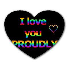 I love you proudly Heart Mousepads