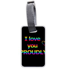 I love you proudly Luggage Tags (One Side)