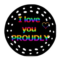I love you proudly Round Filigree Ornament (2Side)
