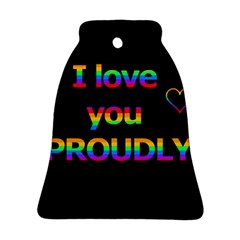 I love you proudly Bell Ornament (2 Sides)