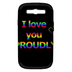 I love you proudly Samsung Galaxy S III Hardshell Case (PC+Silicone)