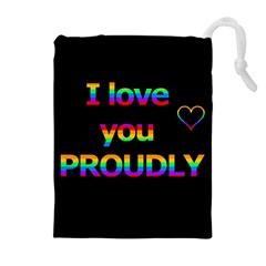 I love you proudly Drawstring Pouches (Extra Large)