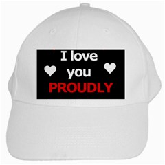 I love you proudly White Cap