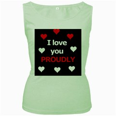 I love you proudly Women s Green Tank Top