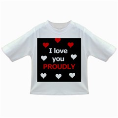 I love you proudly Infant/Toddler T-Shirts