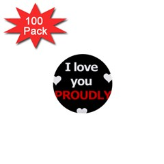 I love you proudly 1  Mini Buttons (100 pack)
