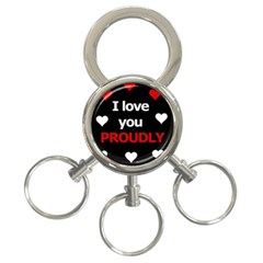 I love you proudly 3-Ring Key Chains