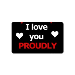 I love you proudly Magnet (Name Card)
