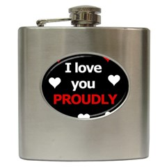 I love you proudly Hip Flask (6 oz)