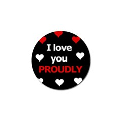I love you proudly Golf Ball Marker (4 pack)