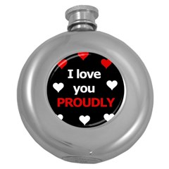 I love you proudly Round Hip Flask (5 oz)