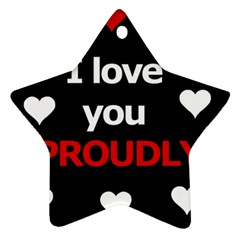 I love you proudly Star Ornament (Two Sides)