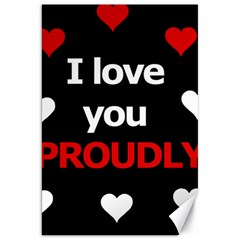 I love you proudly Canvas 20  x 30