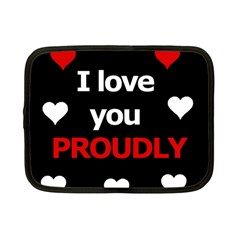 I love you proudly Netbook Case (Small)