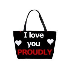 I love you proudly Shoulder Handbags