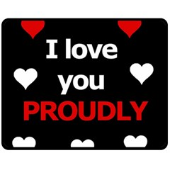I love you proudly Fleece Blanket (Medium)