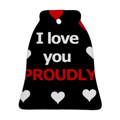 I love you proudly Ornament (Bell)
