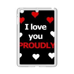 I love you proudly iPad Mini 2 Enamel Coated Cases