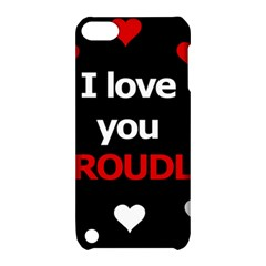 I love you proudly Apple iPod Touch 5 Hardshell Case with Stand