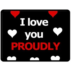 I love you proudly Double Sided Fleece Blanket (Large)