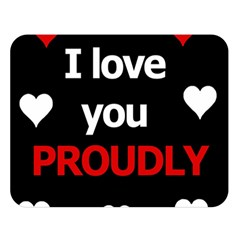 I love you proudly Double Sided Flano Blanket (Large)