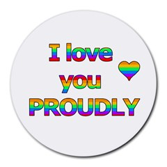 I love you proudly 2 Round Mousepads