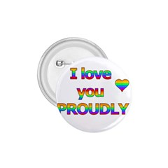 I love you proudly 2 1.75  Buttons