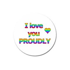I love you proudly 2 Magnet 3  (Round)
