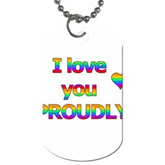 I love you proudly 2 Dog Tag (One Side)