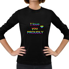 I love you proudly 2 Women s Long Sleeve Dark T-Shirts